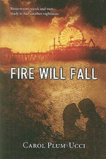 Fire Will Fall - Carol Plum-Ucci
