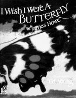 I Wish I Were a Butterfly - James Howe