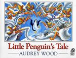 Little Penguin's Tale - WOOD AUDREY
