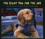 The Right Dog for the Job : Ira's Path from Service Dog to Guide Dog - Dorothy Hinshaw Patent