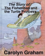 Story Fisherman Turtle Prince : Finding God in the Midst of Pain - Morris A. Graham