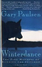 Winterdance : the Fine Madness of Running the Iditarod - Gary Paulsen