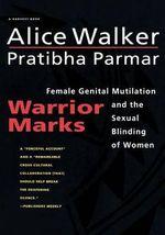 Warrior Marks : Harvest Book - Alice Walker