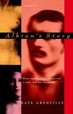 Albion's Story - Kate Grenville