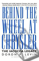 Behind the Wheel at Chrysler - Doron P. Levin