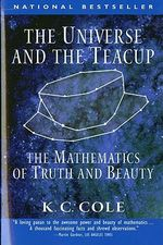 The Universe and the Teacup : Mathematics of Truth and Beauty - K.C. Cole