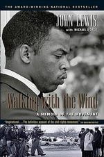 Walking With the Wind : A Memoir of the Movement - John Lewis