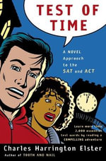 Test of Time : A Novel Approach to the SAT and ACT - ELSTER CHARLES HARRINGTON