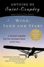 Wind, Sand and Stars : Harvest Book - Antoine de Saint-Exupery