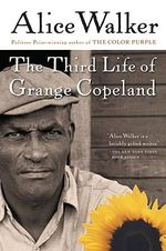The Third Life of Grange Copeland - Alice Walker