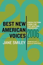 Best New American Voices 2006 :  Fresh Fiction from the Top Writing Programs - SMILEY JANE