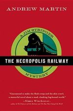 The Necropolis Railway - Andrew Martin