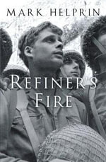 Refiner's Fire : The Life and Adventures of Marshall Pearl, a Foundling - Mark Helprin