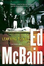 Learning to Kill : Stories - Ed McBain