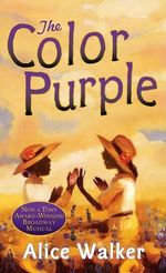 The Color Purple : 1983 Pulitzer Prize for Fiction - Alice Walker