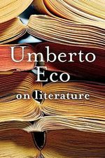 On Literature - Professor of Semiotics Umberto Eco
