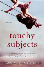 Touchy Subjects : Stories - Professor Emma Donoghue