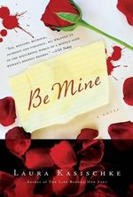 Be Mine - Author Laura Kasischke