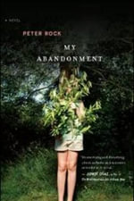 My Abandonment - Peter Rock