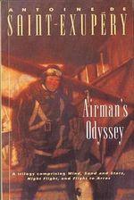 Airman's Odyssey - Antoine de Saint-Exupery