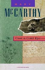 Cast a Cold Eye - Mary McCarthy