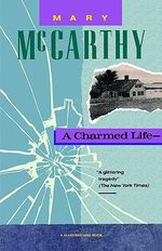 A Charmed Life - Mary McCarthy