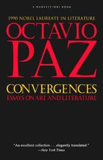Convergences : Essays on Art & Lit - Octavio Paz