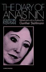 Diary of Anais Nin Volume 3 1939-1944 :  Vol. 3 (1939-1944) - Anais Nin