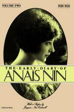 Early Diary-Anais Nin Vol 2 1920-1923 :  Vol. 2 (1920-1923) - Anais Nin