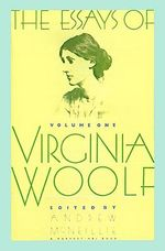 Essays of Virginia Woolf : 1904-1912