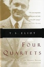 Four Quartets - T. S. Eliot