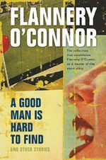 A Good Man is Hard to Find and Other Stories : Harvest/HBJ Book - Flannery O'Connor