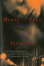 Henry and June : From a Journal of Love : The Unexpurgated Diary of Anais Nin 1931-1932 - Anais Nin