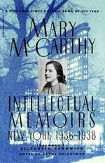 Intellectual Memoirs : New York, 1936-1938 - Mary McCarthy