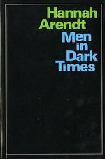 Men in Dark Times - Hannah Arendt