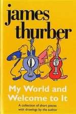 My World-and Welcome to It : Harvest Book - THURBER JAMES