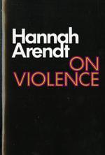On Violence : Harvest Book - Hannah Arendt