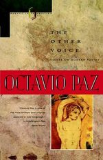 The Other Voice : Essays on Modern Poetry - Octavio Paz