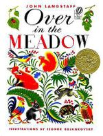 The Over in the Meadow : A Juicy and Authoritative Guide to Selecting, Seasoning, and Cooking Today's Beef, Pork, Lamb, and Veal - John Langstaff