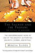 The Sacred and the Profane : The Nature of Religion - Mircea Eliade