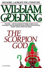 The Scorpion God : Three Short Novels - Sir William Golding