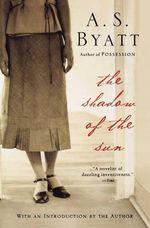 The Shadow of the Sun : Harvest Book - A. S. Byatt
