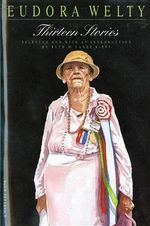 Thirteen Stories : Harvest Book - Eudora Welty