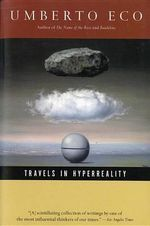 Travels in Hyperreality : Essays - Umberto Eco