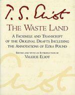 The Waste Land : Facsimile Edition - T. S. Eliot