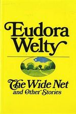 The Wide Net and Other Stories : Harvest Book, Hb278 - Eudora Welty