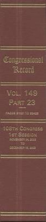 Congressional Record : Volume 149, Part 23 - Bernan