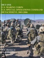 Det One : U.S. Marine Corps U.S. Special Operations Command Detachment, 2003-2006 - John P Piedmont