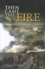 Then Came the Fire : Personal Accounts from the Pentagon, 11 September 2001