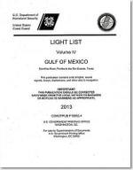Light List, Vol.4 : Gulf of Mexico, Econfina River, Florida to the Rio Grande, Texas: 2013
